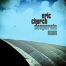 Eric Church New Album 2020 Desperate Man (album)   Wikipedia