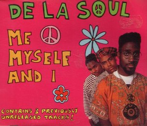 Me Myself and I (De La Soul song) - Image: De La Soul Me Myself And I Cover