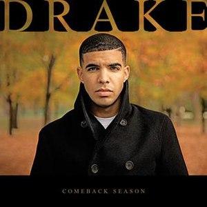 Comeback Season (mixtape) - Image: Drake Comeback Season