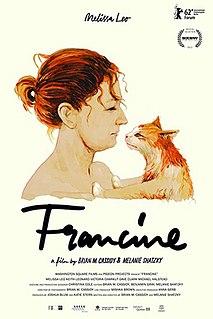 <i>Francine</i> (film) 2012 American film directed by Brian M. CassidyMelanie Shatzky