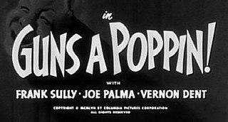 <i>Guns a Poppin</i> 1957 film by Jules White