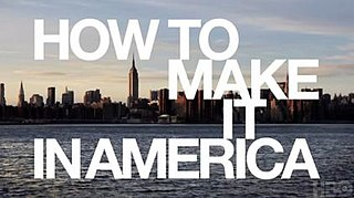 <i>How to Make It in America</i> Television series