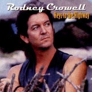 <i>Keys to the Highway</i> 1989 studio album by Rodney Crowell