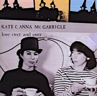 <i>Love Over and Over</i> 1982 studio album by Kate & Anna McGarrigle