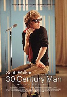 <i>Scott Walker: 30 Century Man</i> 2006 film by Stephen Kijak
