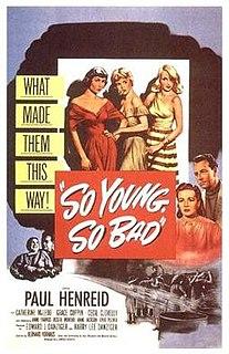 <i>So Young, So Bad</i>
