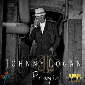 Prayin' (Johnny Logan song) - Image: Prayin' by Johnny Logan