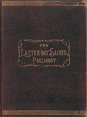 The Church of Jesus Christ of Latter-day Saints hymns - The Latter-day Saints' Psalmody, 1889.