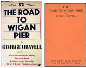 The Road to Wigan Pier - Left Book Club supplementary volume, with 32 pages of plates, left, and first Left Book Club edition, right