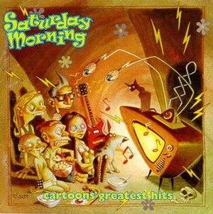 Saturday Morning: Cartoons' Greatest Hits