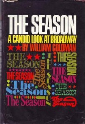 The Season: A Candid Look at Broadway - First edition