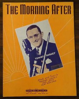 The Morning After (1937 song) 1937 song composed by Tommy Dorsey, Moe Jaffe, and Clay Boland