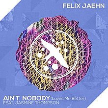 Aint-Nobody-(Loves-Me-Better)-Felix-Jaehn.jpg