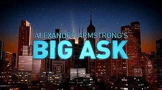 Alexander Armstrong's Big Ask - Image: Alexanderarmstrongbi gask