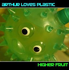 Arthur Loves Plastic - Higher Fruit.jpg
