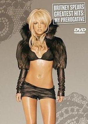 Greatest Hits: My Prerogative (video) - Image: B Spears GH My Prerogative DVD