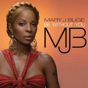 Be Without You - Image: Blige be without you