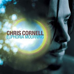 Euphoria Morning - Image: Chris Cornell Euphoria Mourning
