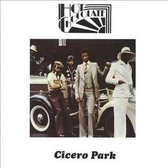 Cicero Park - Image: Cicero Park (Hot Chocolate album)