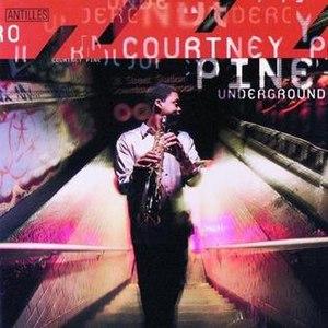 Underground (Courtney Pine album) - Image: Courtney Pine Underground album cover