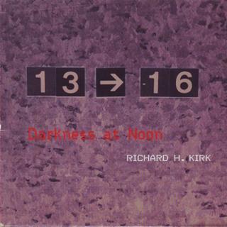 <i>Darkness at Noon</i> (Richard H. Kirk album) album by Richard Kirk
