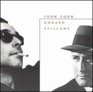 Godard/Spillane - Image: Godard Spillane (John Zorn album cover art)