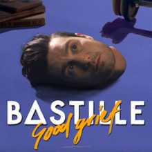 Good Grief (Official Single Cover) by Bastille.png