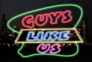 <i>Guys Like Us</i>