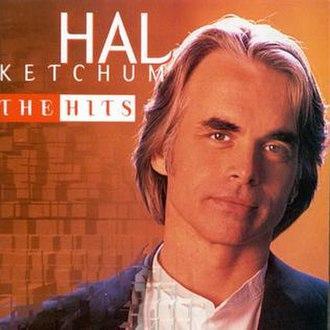 The Hits (Hal Ketchum album) - Image: Hal Ketchum the Hits