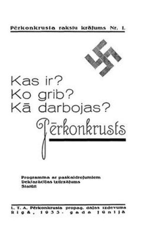 Pērkonkrusts - Pērkonkrusts: What Is It? What Does It Want? How Does It Work?– party propaganda publication from 1933.