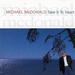 Take It to Heart - Image: Michael Mc Donald Take It to Heart