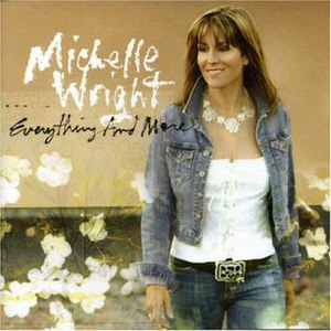 Everything and More (Michelle Wright album) - Image: Michelle Wright Everything And More