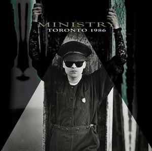 Toronto 1986 - Image: Ministry Toronto 1986