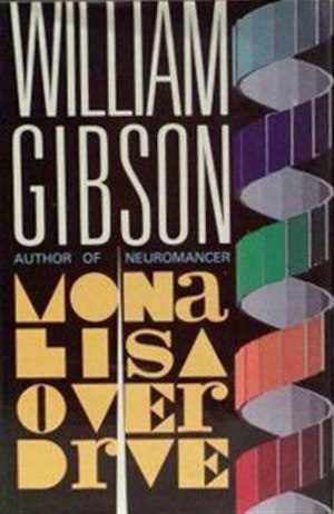 Mona Lisa Overdrive - Cover of first edition (hardcover)