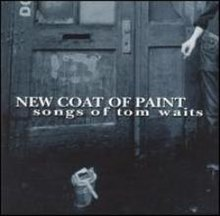 New Coat of Paint- Songs of Tom Waits.jpg