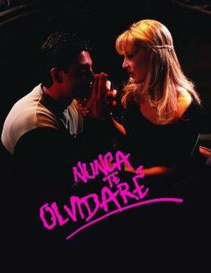 Nunca te olvidaré (telenovela) - Image: Nunca te olvidaré