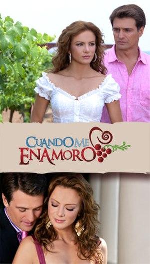 Cuando me enamoro (telenovela) - Image: Poster cuando me enamoro 500x 731