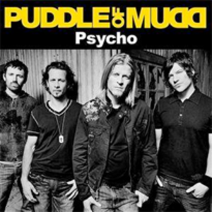 Psycho (Puddle of Mudd song) - Image: Puddle of mudd psycho
