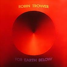 [Image: 220px-Robin_Trower_-_For_Earth_Below.jpg]