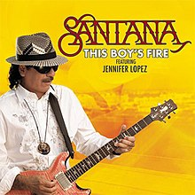 Santana & J.Lo - This Boys Fire.jpg