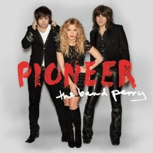 Pioneer (The Band Perry album) - Image: The Band Perry – Pioneer
