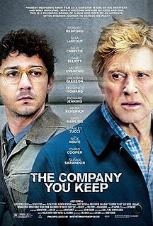 <i>The Company You Keep</i> (film) 2012 film by Robert Redford