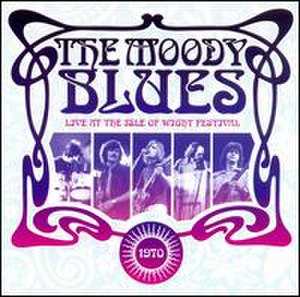 Live at the Isle of Wight Festival 1970 (The Moody Blues album) - Image: The Moody Blues Live At The Isle Of Wight 1970
