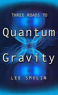 <i>Three Roads to Quantum Gravity</i> Non-fiction book by American theoretical physicist Lee Smolin