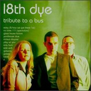 Tribute to a Bus - Image: Tribute to a Bus (18th Dye album cover art)