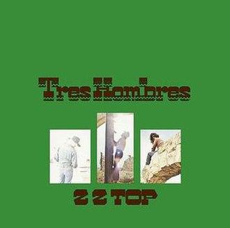 Tres Hombres - Image: ZZ Top Tres Hombres