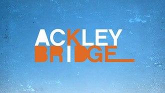 Ackley Bridge - Image: Ackley Bridge Title Card
