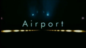 Airport (TV series) - Airport title card from Season 8