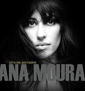 <i>Leva-me aos Fados</i> 2009 studio album by Ana Moura