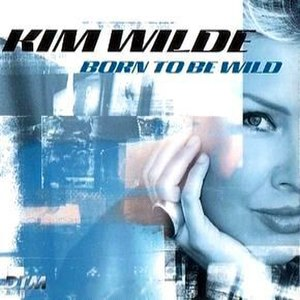 Born to Be Wild - Image: Born to be Wilde Kim Wilde